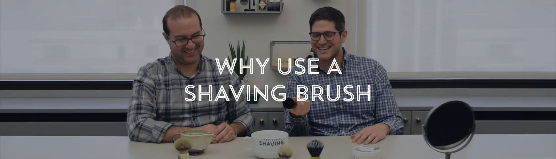 Why Use a Shaving Brush-West Coast Shaving