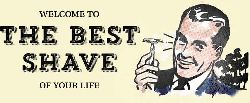 Welcome to The Best Shave of your life