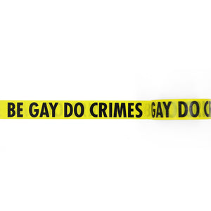 washi tape with be gay, do crimes written on it in black foil