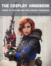 Load image into Gallery viewer, The Cosplay Handbook: A Book of Cosplay and Prop Making Techniques
