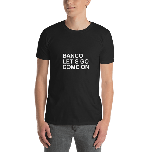 T-Shirt Banco, Let's Go, Come On