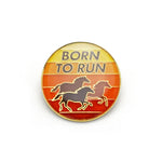 Lucky Horse Press - Born To Run Enamel Pin