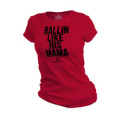 Ballin Like His Mama Women's Tee