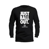Just Ball Out Long Sleeves