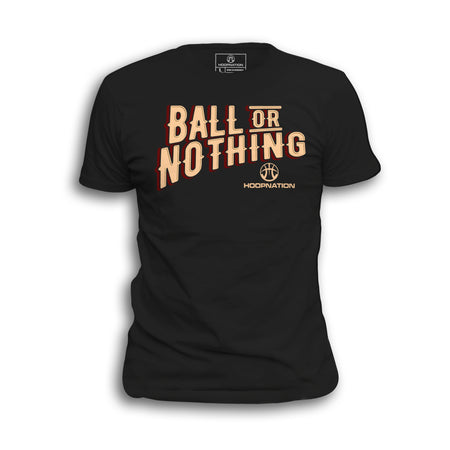 Ball Or Nothing Tee
