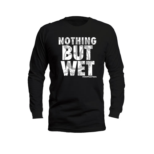 Nothing But Wet I Long Sleeves