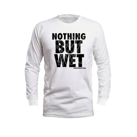 Nothing But Wet II Long Sleeves