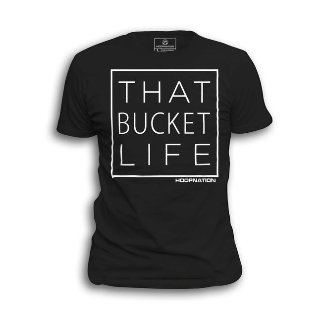 That Bucket Life Tee ALL