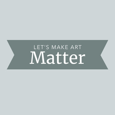 Introducing Let's Make Art Matter