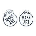 Let's Make Art Sticker