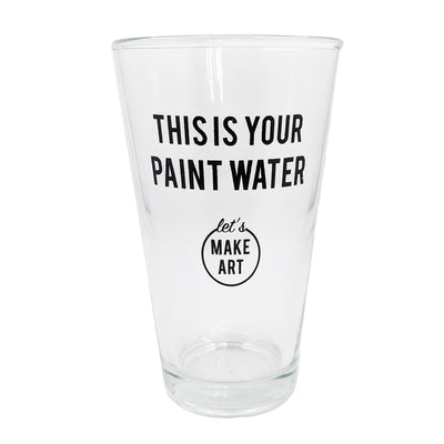 This Is Your Paint Water 16 oz. Glass