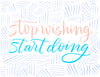 Stop Wishing Start Doing Lettering Project Kit