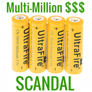 Multi-Million Dollar Scandal - Ultrafire 9800mah 18650 Lithium Ion Batteries