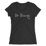 Do Things Ladies' t-shirt