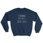 Momma Needs Coffee Sweatshirt