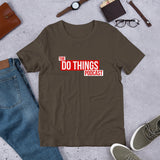 The Do Things Podcast Unisex T-Shirt