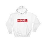 DO THINGS in a Hoodie