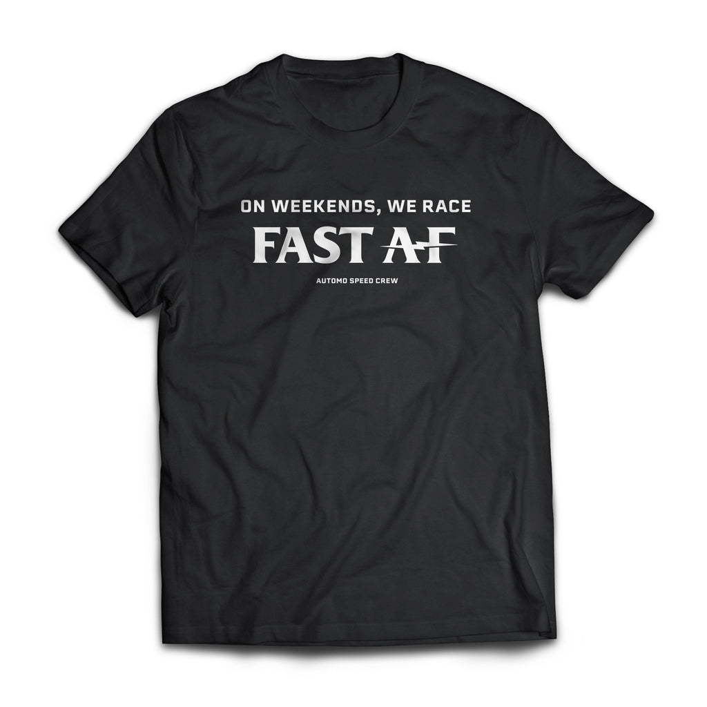 Fast AF - On Weekends, We Racing T-Shirt -  T-shirt - Automo Design Co.