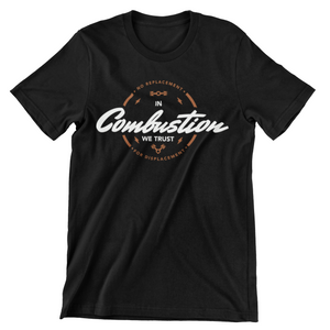 In Combustion We Trust T-shirt -  T-shirt - Automo Design Co.