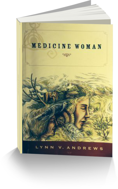 Medicine Woman by Author Lynn V. Andrews