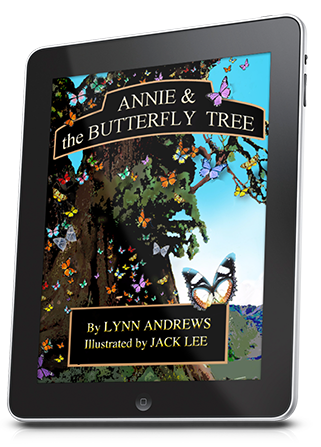 Annie and the Butterfly Tree - Available on Kindle $7.95 and Apple iBookstore $11.99