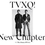 [PRE ORDER] TVXQ 8TH ALBUM - NEW CHAPTER #1 : THE CHANCE OF LOVE