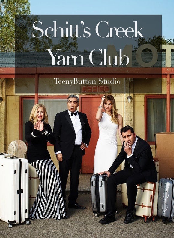 March 2021 - Schitt's Creek Yarn Club (SHIPS MID-March)