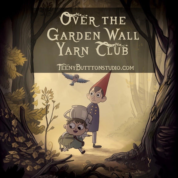 December 2020 - Over The Garden Wall Yarn Club