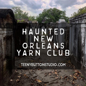 October 2020 - Haunted New Orleans Yarn Club
