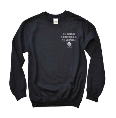 Crewneck - you are LOVED, SUPPORTED, ENOUGH
