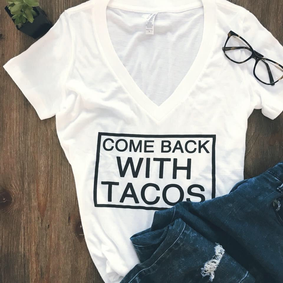 Come back with tacos- V neck Women's shirt