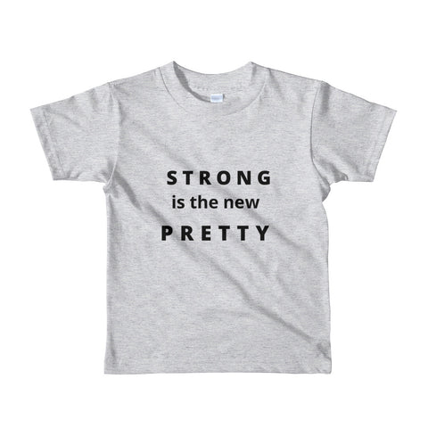 Strong is the new Pretty Short sleeve kids t-shirt