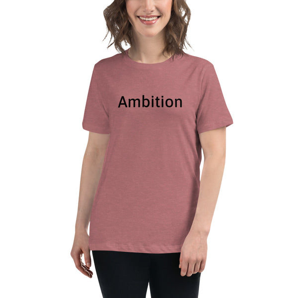 Ambition Women's Relaxed T-Shirt