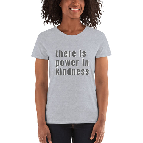 There is power in kindness Women's short sleeve t-shirt