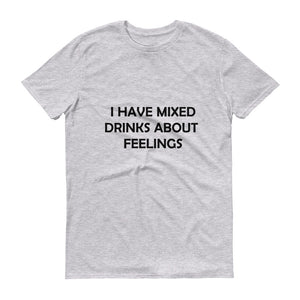 Mixed drinks about feelings- mensShort-Sleeve T-Shirt