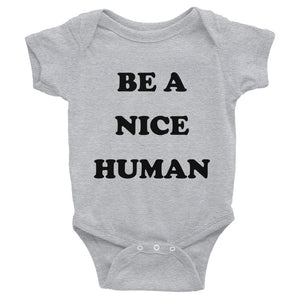 Be a Nice Human Infant Bodysuit