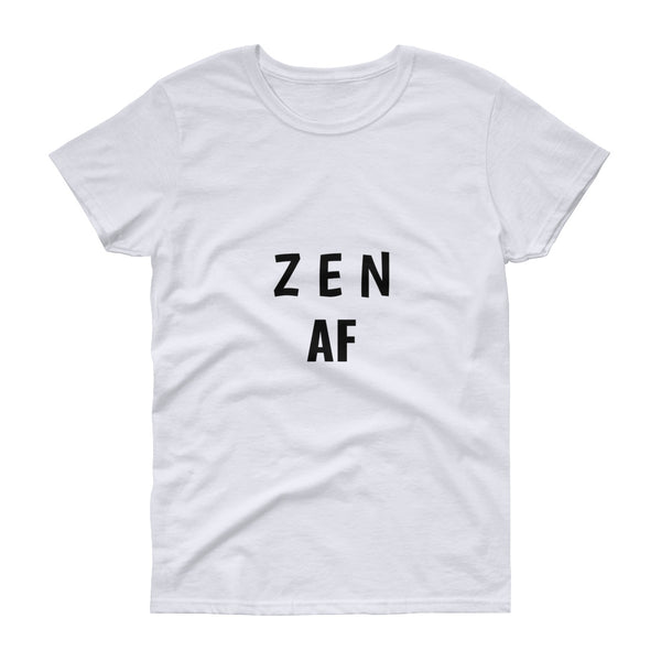 Zen AF- Women's short sleeve t-shirt