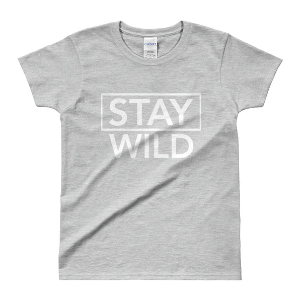 Stay Wild Ladies' T-shirt