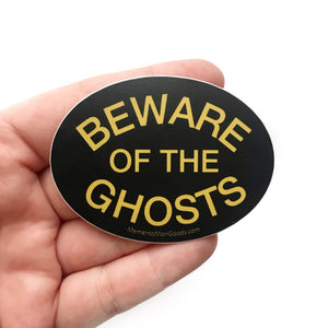 Beware of the Ghosts Sticker