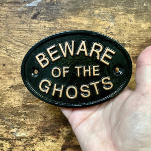 Beware of the Ghosts Plaque