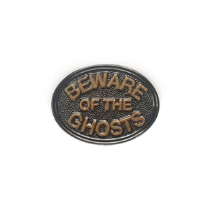 Beware of the Ghosts Pin