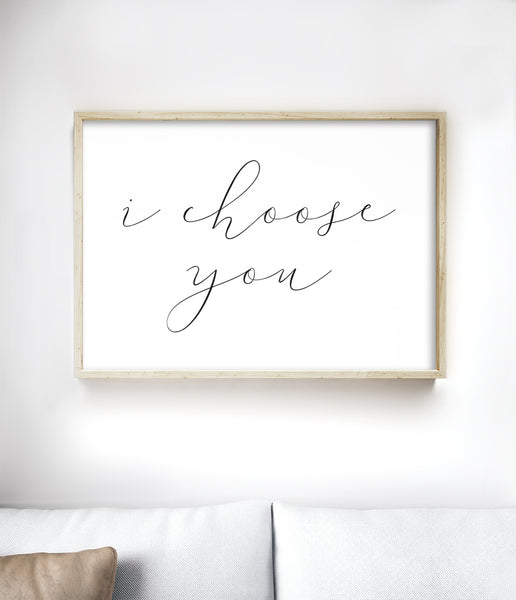 Anniversary gift i choose you print