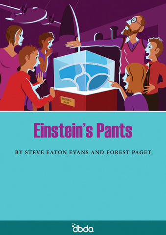Front cover of Einstein's Pants Script by Steve Eaton Evans and Forest Paget, showing children gathered around a display case