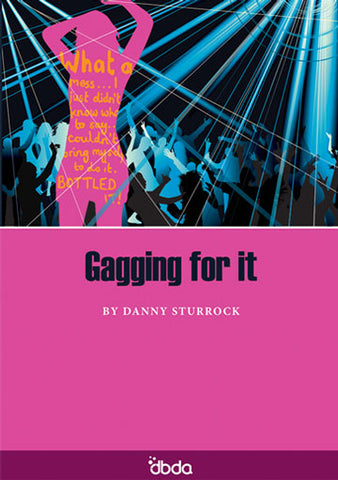 Front cover of Gagging for it Script by Danny Sturrock, showing abstract disco scene