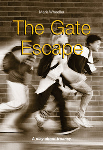 Front cover of The Gate Escape Script by Mark Wheeller, showing running children