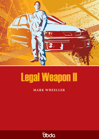 Front cover of Legal Weapon II Script by Mark Wheeller, showing a man standing in front of a car
