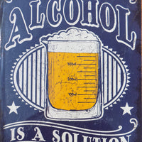 plaque métal vintage ALCOHOL IS A SOLUTION - TOFMOBILE