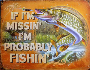 plaque métal vintage I'M PROBABLY FISHIN - TOFMOBILE
