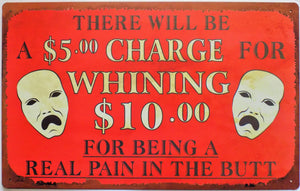 plaque métal vintage THERE WILL BE CHARGE FOR WHINING - TOFMOBILE