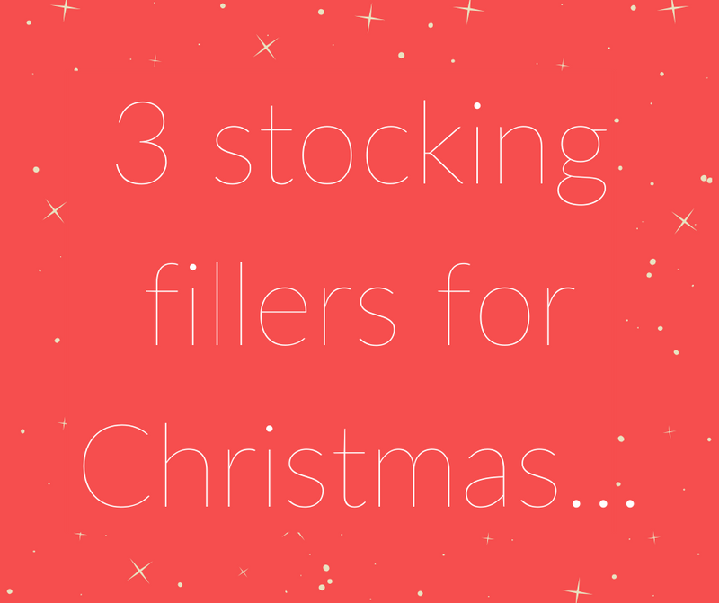 3 stocking fillers for Christmas